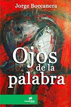 Ojos de la palabra (Spanish Edition)
