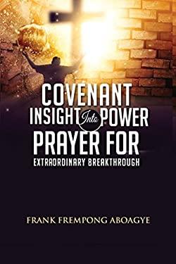 Covenant Insight Into Power Prayer For Extraordinary Breakthrough