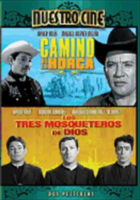 Camino de La Horca / Los Tres Mosqueteros de Dios