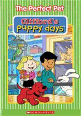 Clifford's Puppy Days: The Perfect Pet