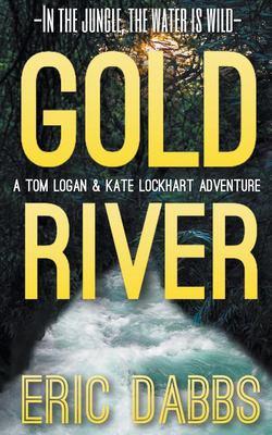 Gold River (A Tom Logan & Kate Lockhart Adventure)