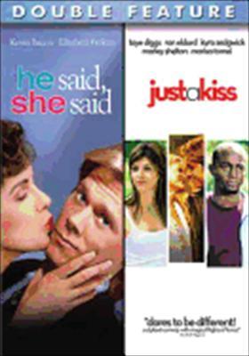 He Said, She Said / Just a Kiss