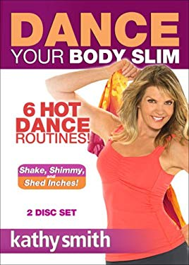 Kathy Smith: Dance Your Body Slim