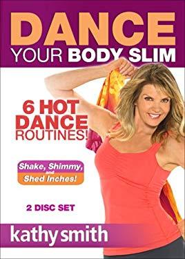 Kathy Smith: Dance Your Body Slim