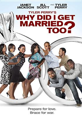 Tyler Perry's Why Did I Get Married Too? 0031398124795