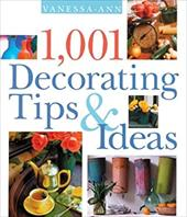 1,001 Decorating Tips & Ideas 6057862