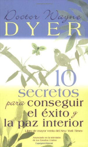 10 Secretos Para Conseguir El Exito y La Paz Interior = 10 Secrets for Success and Inner Peace 9781401906900