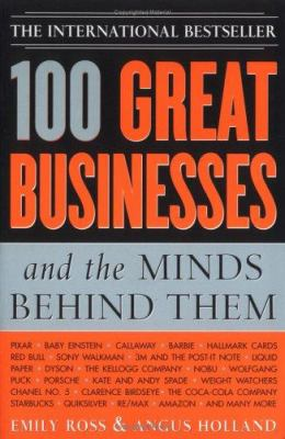 100 Great Businesses and the Minds Behind Them 9781402206313