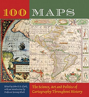100 Maps: The Science, Art and Politics of Cartography Throughout History 9781402728853