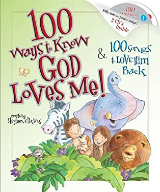 100 Ways to Know God Loves Me, 100 Songs to Love Him Back 9781400311576