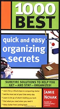 1000 Best Quick and Easy Organizing Secrets 9781402206511
