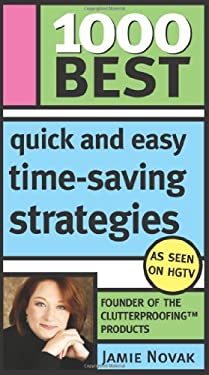 1000 Best Quick and Easy Time-Saving Strategies 9781402209192