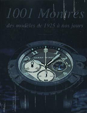 1001 Montres : Des modles de 1925  nos jours - Hussermann, Martin, Braun, Peter, Claussen, Gerhard, Collect