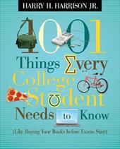Image of 1001 Things Every College Student Needs to Know: Like Buying Your Books Before Exams Start