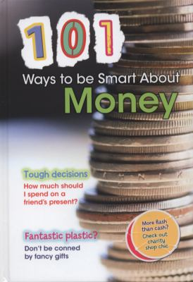 101 Ways to Be Smart about Money 9781406217452