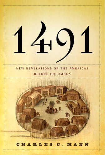 1491: New Revelations of the Americas Before Columbus 9781400040063
