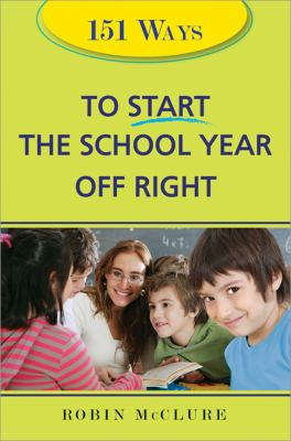 151 Ways to Start the School Year Off Right 9781402215186