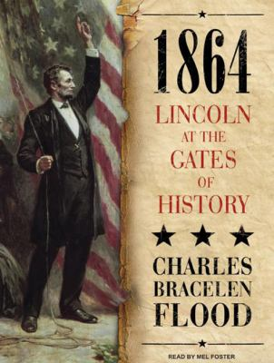 1864: Lincoln at the Gates of History 9781400111442
