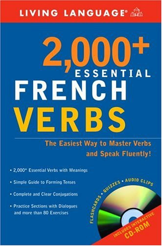 2000+ Essential French Verbs: Learn the Forms, Master the Tenses, and Speak Fluently! 9781400020539