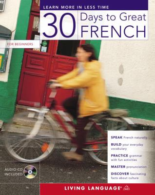 30 Days to Great French [With CD] 9781400023523