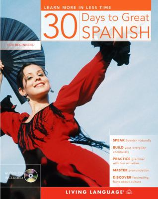 30 Days to Great Spanish [With CD] 9781400023516