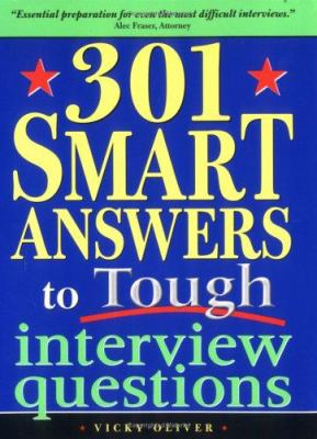 301 Smart Answers to Tough Interview Questions 9781402203855
