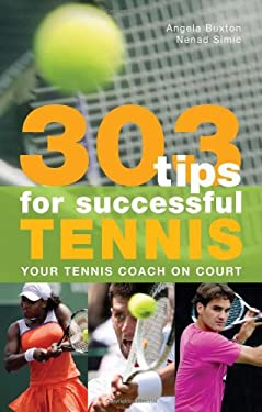 303 Tips for Successful Tennis: Your Tennis Coach on Court 9781408113011