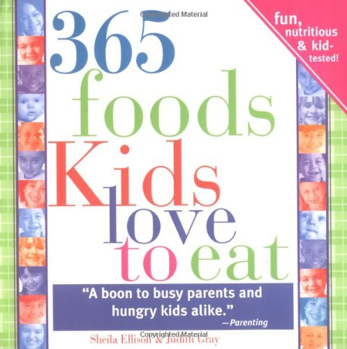 365 Foods Kids Love to Eat: Fun, Nutritious & Kid-Tested! 9781402205859