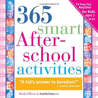 365 Smart After-School Activites: TV-Free Fun Anytime for Kids Ages 7-12 9781402205842