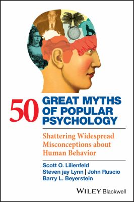 50 Great Myths of Popular Psychology by Lilienfeld, Scott O., Lynn, Steven Jay, Ruscio, John, 9781405131124