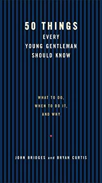 50 Things Every Young Gentleman Should Know 9781401602949