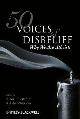 50 Voices of Disbelief: Why We Are Atheists 9781405190466
