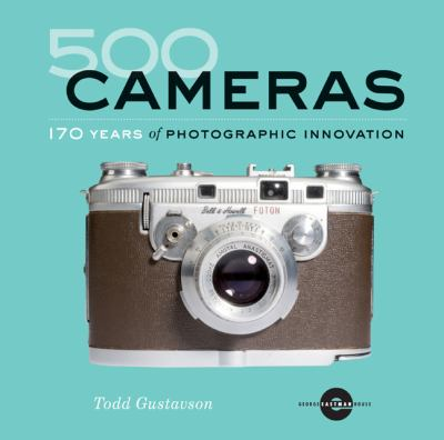 500 Cameras: 170 Years of Photographic Innovation 9781402780868