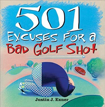 501 Excuses for a Bad Golf Shot 9781402202544