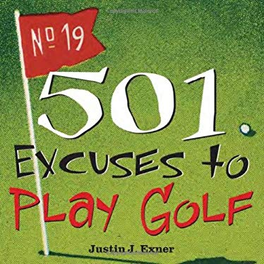 501 Excuses to Play Golf 9781402202551