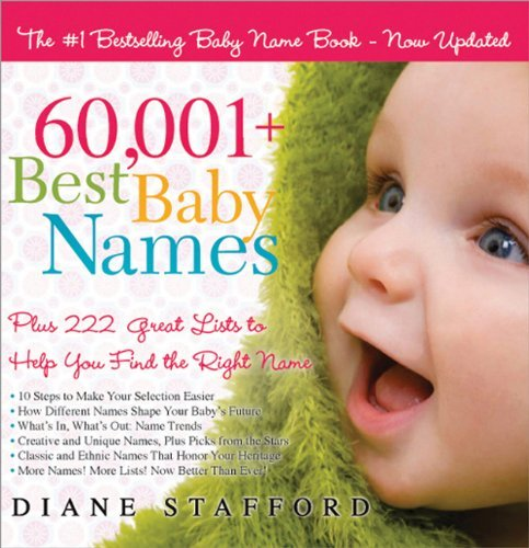 60,001+ Best Baby Names: Plus 222 Great Lists to Help You Find the Right Name 9781402213410