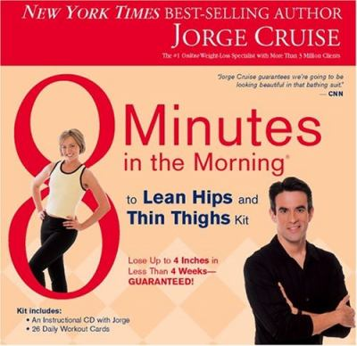 8 Minutes in the Morning to Lean Hips and Thin Thighs Kit [With Weight Loss Cards] 9781401902827