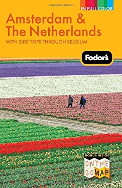 Fodor's Amsterdam & the Netherlands: With Side Trips Through Belgium 9781400005093