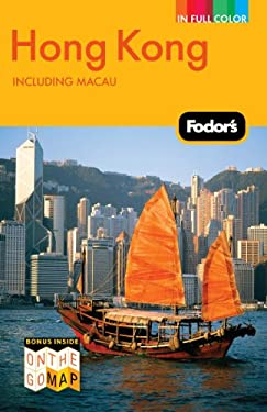 Fodor's Hong Kong: Including Macau [With On the Go Map] 9781400005215
