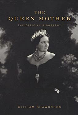 The Queen Mother: The Official Biography 9781400043040
