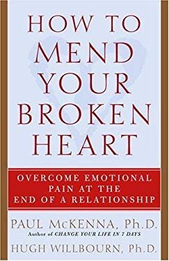 How to Mend Your Broken Heart: Overcome Emotional Pain at the End of a Relationship 9781400054046
