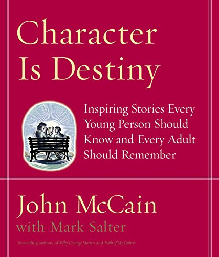 Character Is Destiny: Inspiring Stories Every Young Person Should Know and Every Adult Should Remember 9781400064120