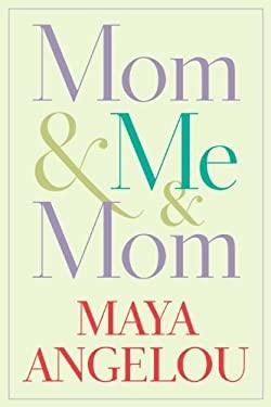 Mom & Me & Mom 9781400066117