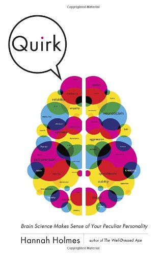 Quirk: Brain Science Makes Sense of Your Peculiar Personality 9781400068401