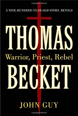 Thomas Becket: Warrior, Priest, Rebel 9781400069071