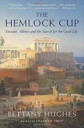 The Hemlock Cup: Socrates, Athens and the Search for the Good Life 16506866