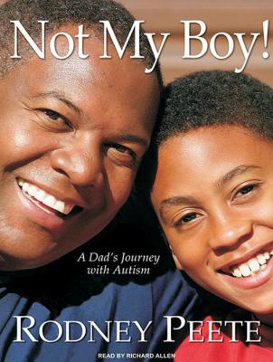 Not My Boy!: A Dad's Journey with Autism 9781400115303