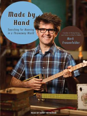 Made by Hand: Searching for Meaning in a Throwaway World 9781400117819