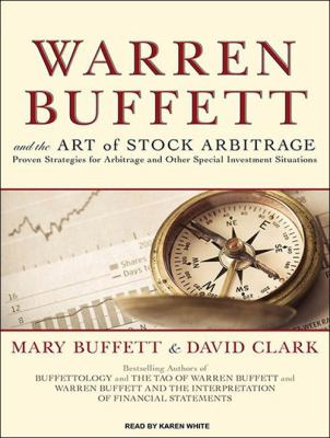 Warren Buffett and the Art of Stock Arbitrage: Proven Strategies for Arbitrage and Other Special Investment Situations 9781400118618