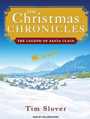 Christmas Chronicles: The Legend of Santa Claus 9781400118656